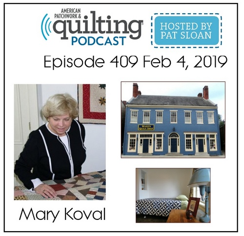 American Patchwork Quilting Pocast episode 409 Mary Koval