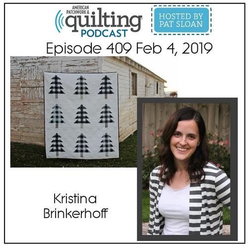 American Patchwork Quilting Pocast episode 409 Kristina Brinkerhoff