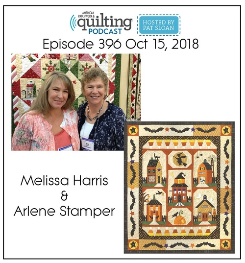 American Patchwork Quilting Pocast episode 396 Melissa Harris and Arlene Stamper