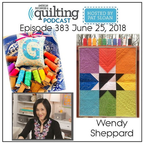 American Patchwork Quilting Pocast episode 383 Wendy Sheppard