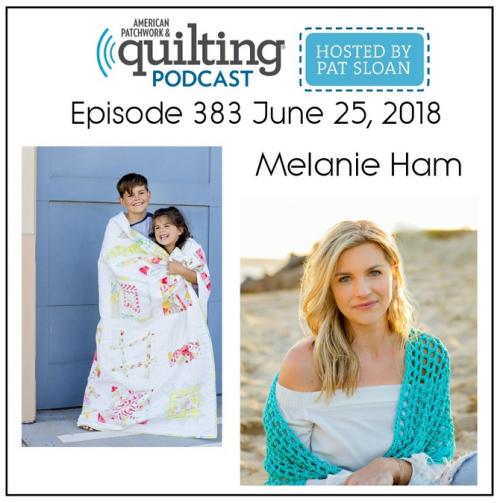 American Patchwork Quilting Pocast episode 383 Melanie Ham