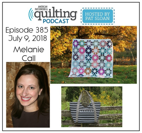 American Patchwork Quilting Pocast episode 385 Melanie Call