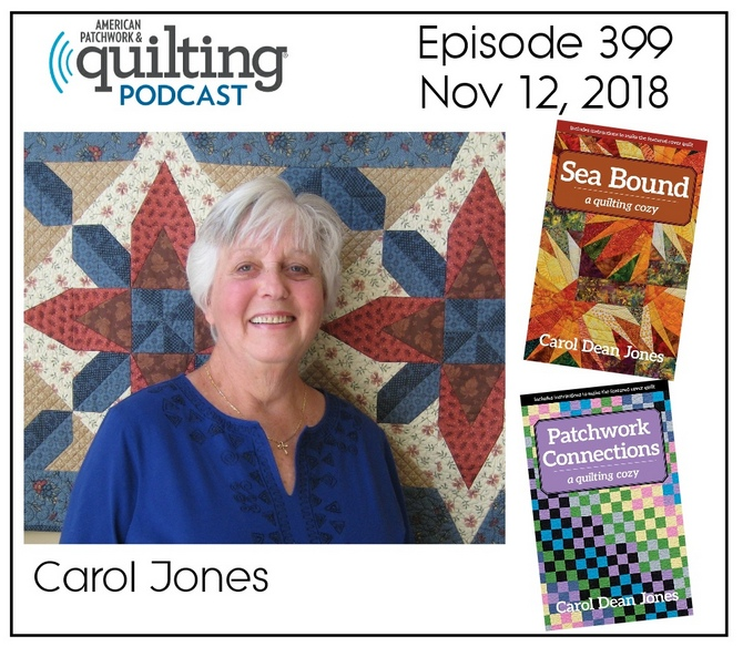 American Patchwork Quilting Pocast episode 399 Carol Jones