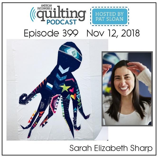 American Patchwork Quilting Pocast episode 399 Sarah Elizabeth Sharp
