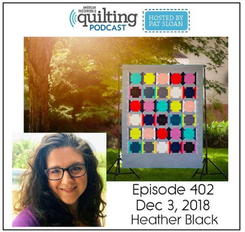 American Patchwork Quilting Pocast episode 402 Heather Black