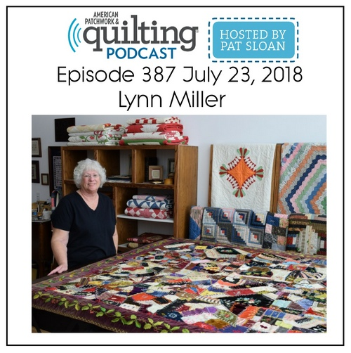American Patchwork Quilting Pocast episode 387 Lynn Miller