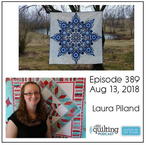 American Patchwork Quilting Pocast episode 389 Laura Piland