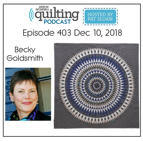 American Patchwork Quilting Pocast episode 403 Becky Goldsmith