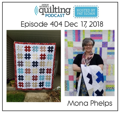 American Patchwork Quilting Pocast episode 404 Mona Phelps