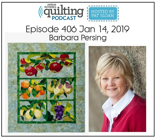 American Patchwork Quilting Pocast episode 406 Barbara Persing