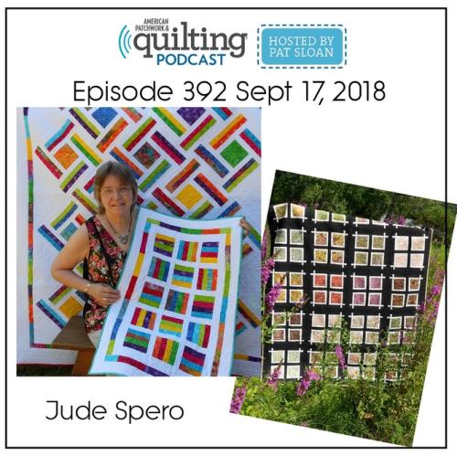 American Patchwork Quilting Pocast episode 392 Jude Spero