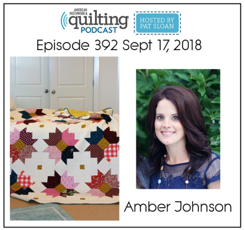American Patchwork Quilting Pocast episode 392 Amber Johnson