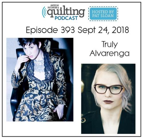 American Patchwork Quilting Pocast episode 393 Truly Alvarenga