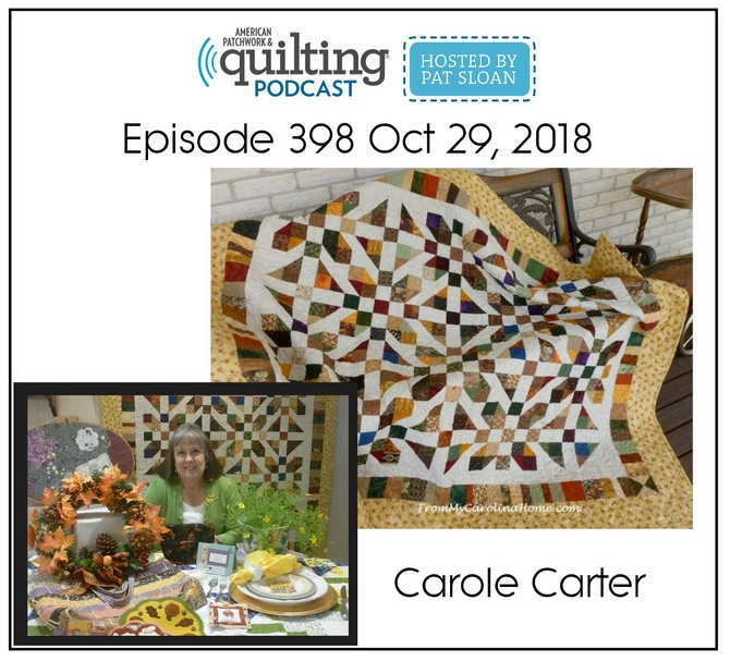 American Patchwork Quilting Pocast episode 398 Carole Carter