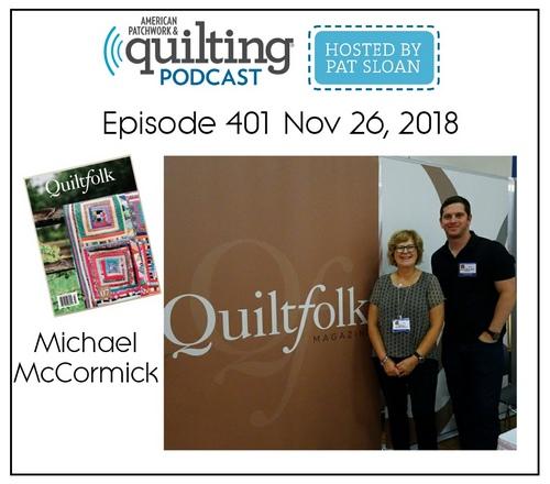 American Patchwork Quilting Pocast episode 401 Michael McCormick