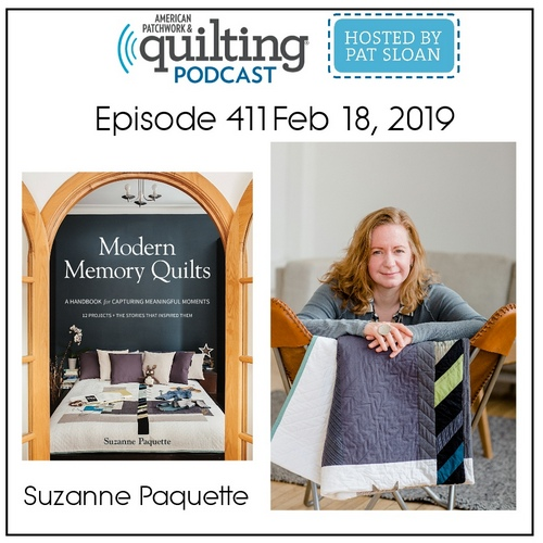 American Patchwork Quilting Pocast episode 411 Suzanne Paquette
