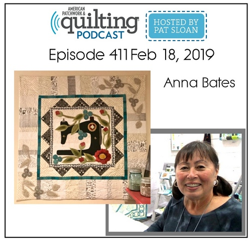 American Patchwork Quilting Pocast episode 411 Anna Bates