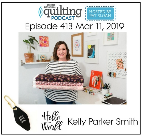 American Patchwork Quilting Pocast episode 413 Kelly Parker Smith