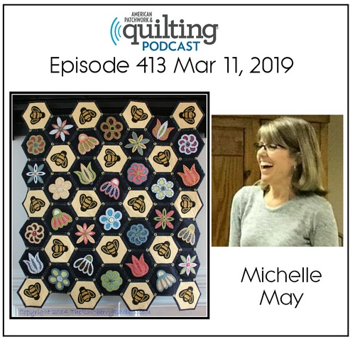 American Patchwork Quilting Pocast episode 413 Michelle May