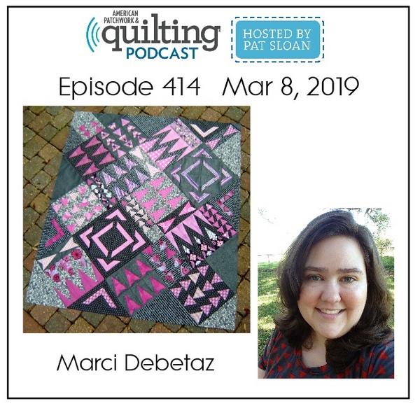American Patchwork Quilting Pocast episode 414 Marci Debetaz