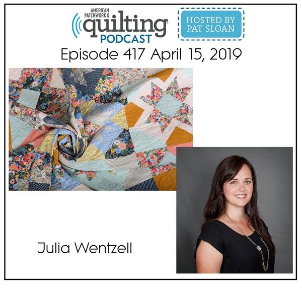 American Patchwork Quilting Pocast episode 417 Julia Wentzell
