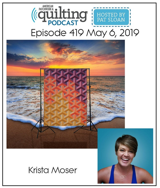 American Patchwork Quilting Pocast episode 419 Krista Moser