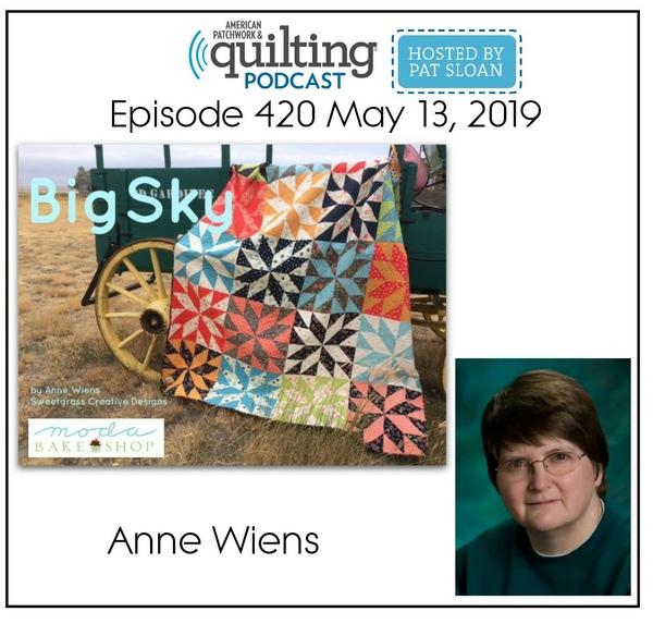 American Patchwork Quilting Pocast episode 420 Anne Wiens