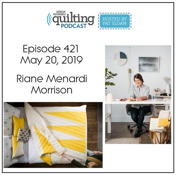 American Patchwork Quilting Pocast episode 421 Riane Morrison