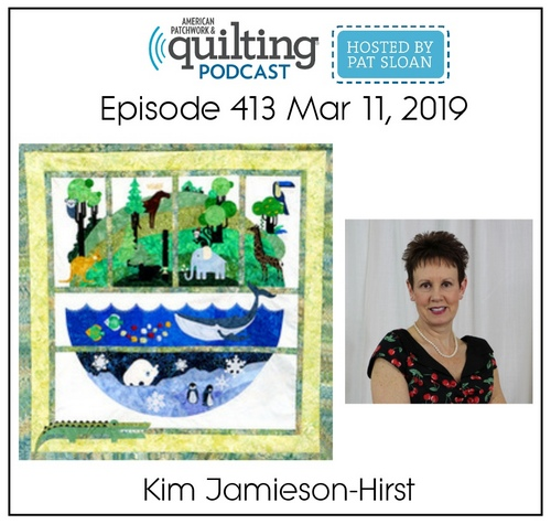 American Patchwork Quilting Pocast episode 413 Kim Jamieson Hirst