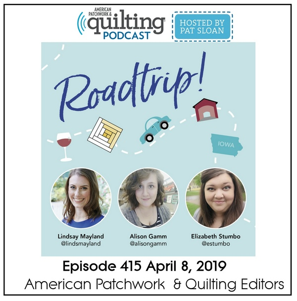 American Patchwork Quilting Pocast episode 415 Editors