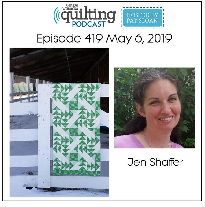 American Patchwork Quilting Pocast episode 419 Jen Shaffer