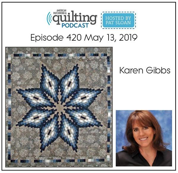 American Patchwork Quilting Pocast episode 420 Karen Gibbs