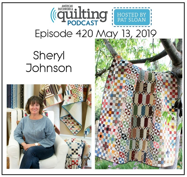 American Patchwork Quilting Pocast episode 420 Sheryl Johnson
