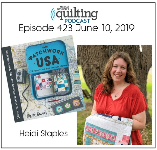 American Patchwork Quilting Pocast episode 423 Heidi Staples