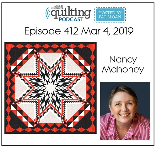 American Patchwork Quilting Pocast episode 412 Nancy Mahoney