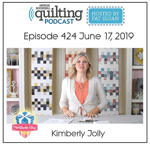 American Patchwork Quilting Pocast episode 424 Kimberly Jolly