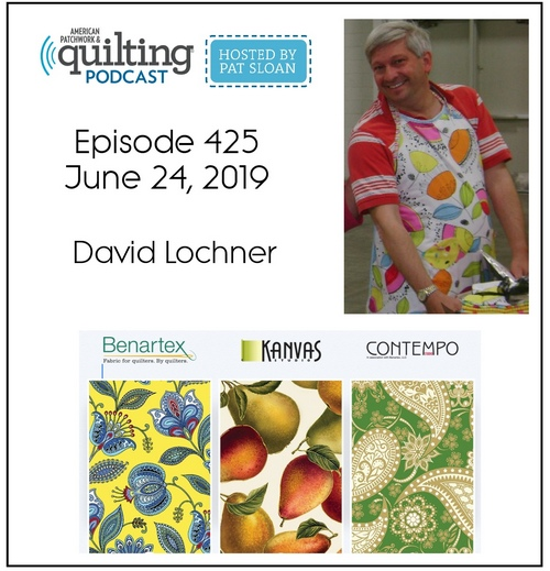 American Patchwork Quilting Pocast episode 425 David Lochner