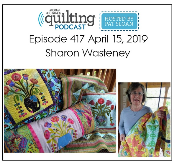 American Patchwork Quilting Pocast episode 417 Sharon Wasteney