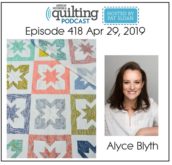 American Patchwork Quilting Pocast episode 418 Alyce Blythe
