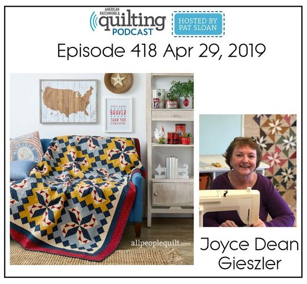 American Patchwork Quilting Pocast episode 418 Joyce Dean Gieszler