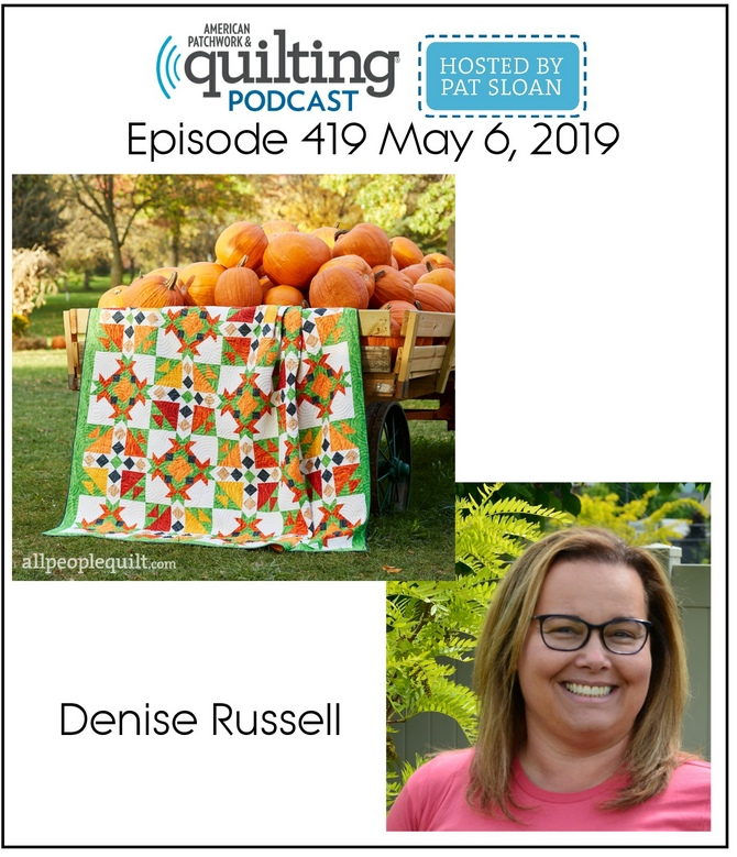 American Patchwork Quilting Pocast episode 419 Denise Russell