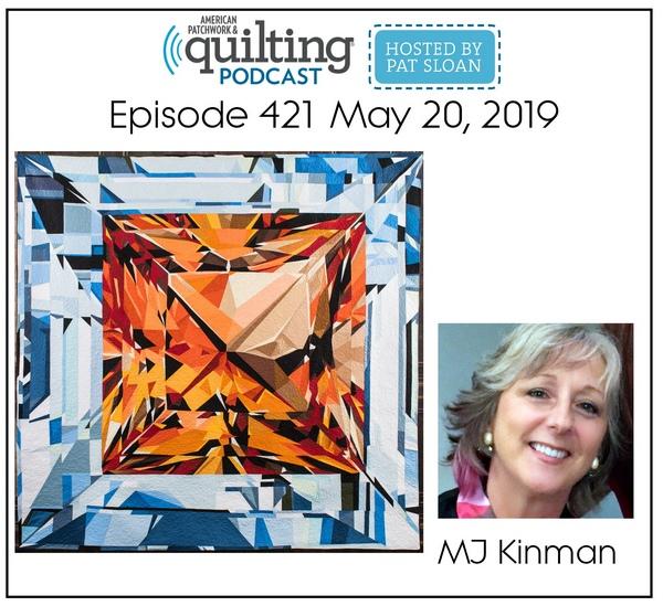 American Patchwork Quilting Pocast episode 421 MJ Kinmanjpg