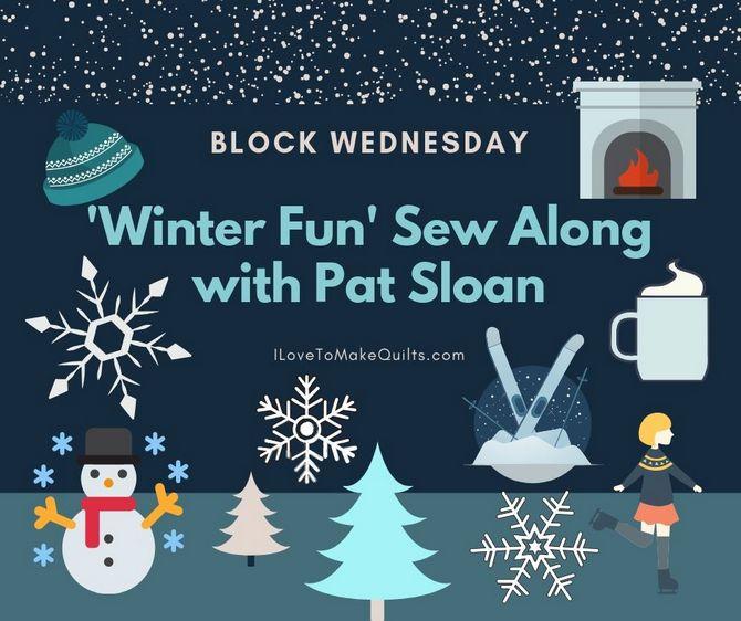 Pat Sloan Winter Fun Sew Along