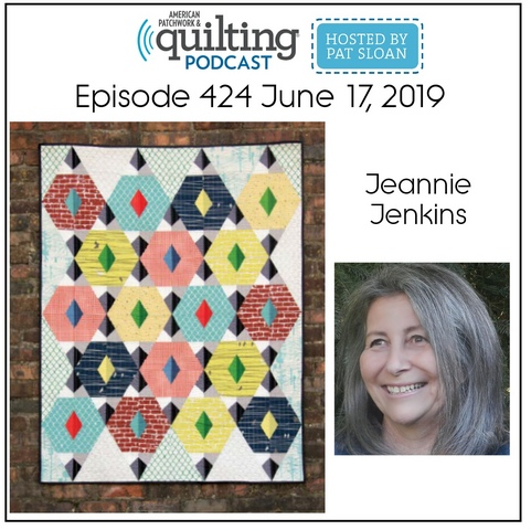 American Patchwork Quilting Pocast episode 424 Jeannie Jenkins