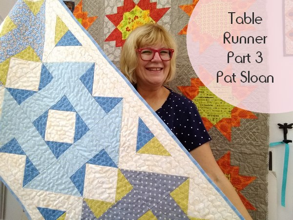 Table Runner Part 3 Of 3 Quilt With The Wave Pat Sloan S Blog