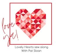 Pat sloan Lovely Hearts sew along