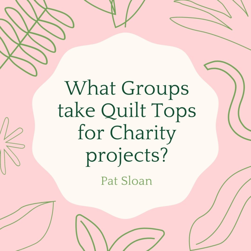 What Groups take Quilt Tops for Charity projects_