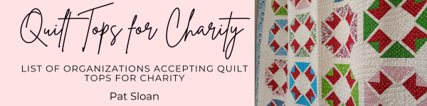 Pat sloan quilt tops for charity banner)