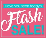 CLICK to the FLASH Sale